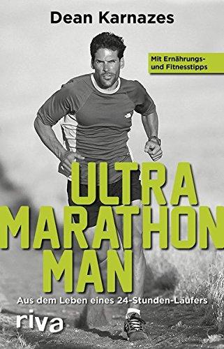 Ultramarathon Man: Aus dem Leben eines 24-Stunden-Läufers
