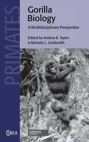 Gorilla Biology: A Multidisciplinary Perspective (Cambridge Studies in Biological and Evolutionary Anthropology)