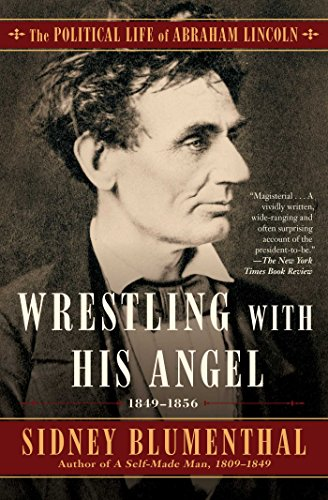 2  Wrestling With His Angel  The Political Life Of Abraham Lincoln Vol  Ii  1849 1856