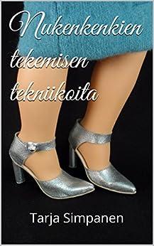 Nukenkenkien tekemisen tekniikoita (Finnish Edition) by [Simpanen, Tarja]