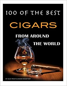 100 of the Best Cigars from Around the World: Alex Trost