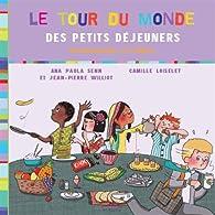 Tour du Monde des Petits Dejeuners (Le) par Ana Paula Senn