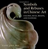 img - for Symbols and Rebuses in Chinese Art: Figures, Bugs, Beasts, and Flowers book / textbook / text book