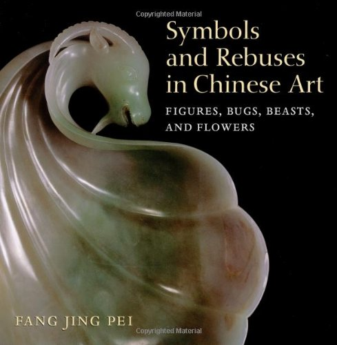 Download Symbols and Rebuses in Chinese Art: Figures, Bugs, Beasts, and Flowers PDF