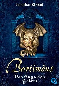 Bartimäus - Das Auge des Golem (Die BARTIMÄUS-Reihe 2) (German Edition)