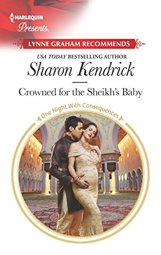 Crowned for the Sheikh's Baby (One Night With Consequences) by [Kendrick, Sharon]