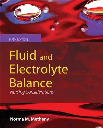 Fluid and Electrolyte Balance: Nursing Considerations (Fluid and Electrolyte Balance (Metheny)) by Brand: Jones Bartlett Learning