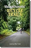 Massachusetts Bicycle Trails, Ray Hoven, 1574301411
