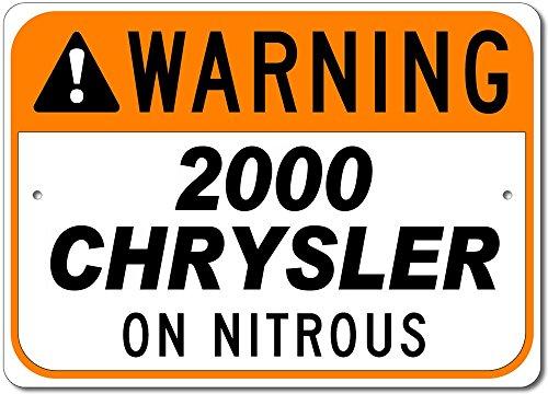 The Lizton Sign Shop 2000 00 CHRYSLER Warning On Nitrous Aluminum Sign - -