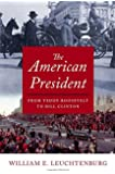 The American President: From Teddy Roosevelt to Bill Clinton