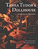img - for Tasha Tudor's Dollhouse : A Lifetime in Miniature book / textbook / text book