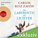 Das Labyrinth der Lichter Audiobook by Carlos Ruiz Zafón Narrated by Uve Teschner
