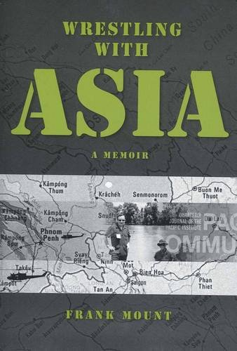 Wrestling with Asia: A Memoir - Frank Mount