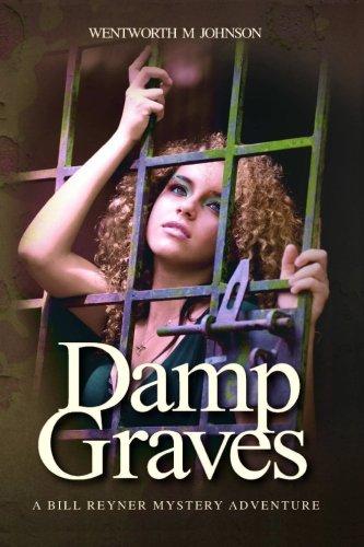 Download Damp Graves (Bill Reyner Mystery Adventure) (Volume 4) PDF