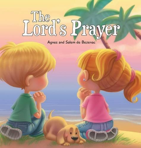 The Lord's Prayer: Our Father in Heaven (Bible Chapters for