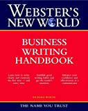 WEBSTER'S NEW WORLD BUSINESS WRITING HANDBOOK (Webster's New World Handbooks)