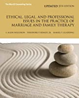 Ethical, Legal, and Professional Issues in the Practice of Marriage and Family Therapy, Updated (5th Edition) ( 2013 Counseling Titles)