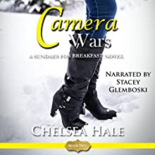 Camera Wars: A Sundaes for Breakfast Romance, Book 2 Audiobook by Chelsea Hale Narrated by Stacey Glemboski