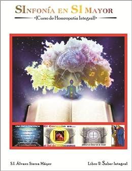 Amazon.com: 2. SABIDURÍA INTEGRAL: Curso de Homeopatía ...