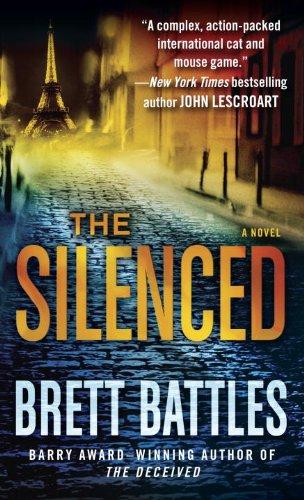 The Silenced: A Novel (A Jonathan Quinn Novel Book 4) by [Battles, Brett]