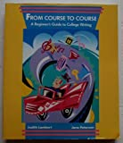 From Course to Course : A Beginner's Guide to College Writing, Lambert, Judith and Peterson, Jane, 0673183289
