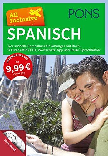 PONS All Inclusive Spanisch - Der schnelle Srpachkurs für Anfänger: Mit Buch, 3 Audio+MP3-CDs, Wortschatz-App und Reise-Sprachführer