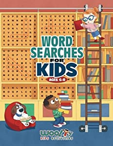 Word Search for Kids Ages 6-8: Reproducible Worksheets for Classroom & Homeschool Use (Woo! Jr. Kids Activities Books)