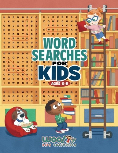 (Word Search for Kids Ages 6-8: Reproducible Worksheets for Classroom & Homeschool Use (Woo! Jr. Kids Activities Books))