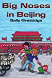 Big Noses in Beijing, Sally Grattidge, 0595223451