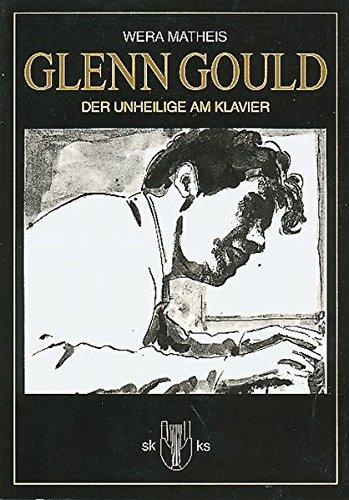 Glenn Gould: Der Unheilige am Klavier (Scanegs kleine Kultur Splitter)
