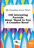 download ebook my grandma loves this!: 100 interesting factoids about bared to you: a crossfire novel pdf epub