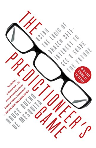 Book cover from The Predictioneers Game: Using the Logic of Brazen Self-Interest to See and Shape the Future by Bruce Bueno De Mesquita