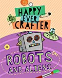 Robots and Aliens (Happy Ever Crafter)