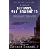 Defiant, She Advanced: Legends of Future Resistance (There Will Be Liberty Book 1)