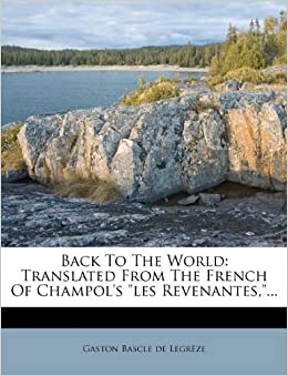 Book Back To The World: Translated From The French Of Champol's