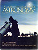 img - for A Complete Manual of Amateur Astronomy: Tools and Techniques for Astronomical Observations by Sherrod P. Clay (1981-10-01) Hardcover book / textbook / text book