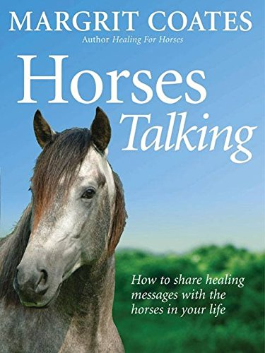 Download [Horses Talking: How to Share Healing Messages with the Horses in Your Life] (By: Margrit Coates) [published: April, 2006] PDF