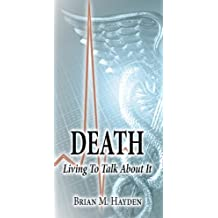 Death: Living To Talk About It (English Edition)