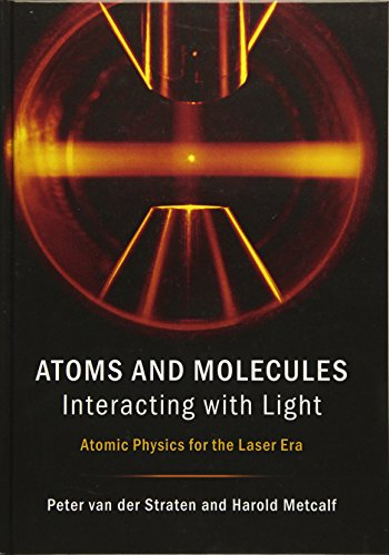 Atoms and Molecules Interacting with Light: Atomic Physics for the Laser Era (Foot Atomic Physics)