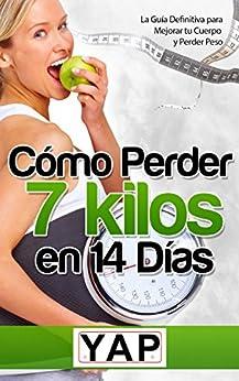 como perder 7 kilos en 14 dias: la guia definitiva para