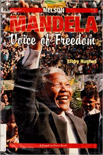 Nelson Mandela: Voice of Freedom (People in Focus)
