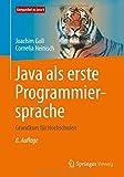 Java als erste Programmiersprache: Grundkurs für Hochschulen