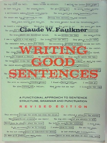 Writing Good Sentences: A Functional Approach to Sentence Structure, Grammar and Punctuation