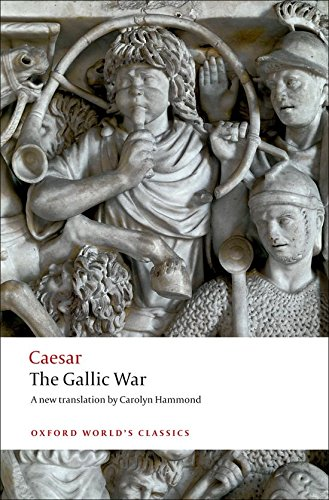 The Gallic War: Seven Commentaries on The Gallic War with an Eighth Commentary by Aulus Hirtius (Oxford World's Classics) [Julius Caesar] (Tapa Blanda)