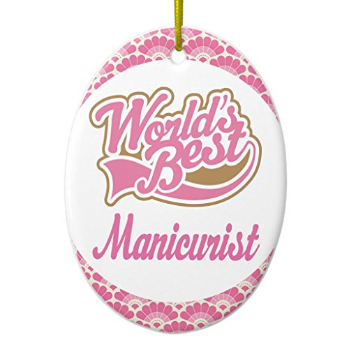 Zazzle Worldâ€s Best Manicurist Gift Ornament Oval