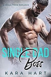 Single Dad Boss: A Small Town Romance
