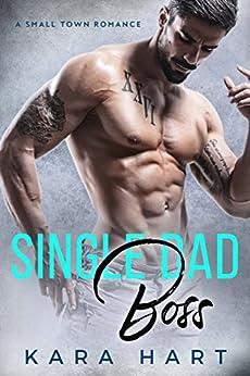 Single Dad Boss: A Small Town Romance by [Hart, Kara]