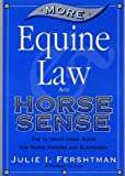 More Equine Law and Horse Sense, Fershtman, Julie I., 0964843013