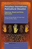Precarious International Multicultural Education: Hegemony, Dissent and Rising Alternatives, Handel Kashope Wright, 9460918921