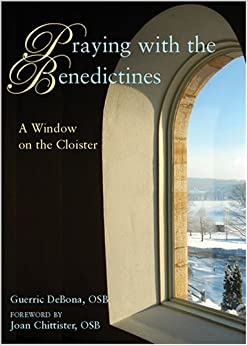 Book Praying with the Benedictines: A Window on the Cloister